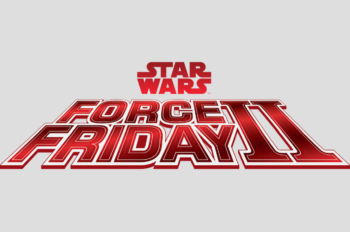 STAR WARS FORCE FRIDAY II FLIES INTO STORES AROUND THE GLOBE ON SEPTEMBER 1, 2017